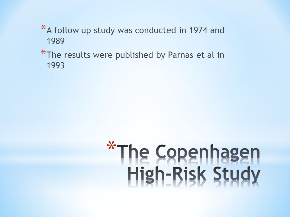 * A follow up study was conducted in 1974 and 1989 * The results were published by Parnas et al in 1993