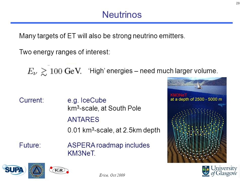 29 Neutrinos Many targets of ET will also be strong neutrino emitters.