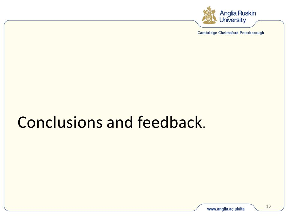13 Conclusions and feedback.
