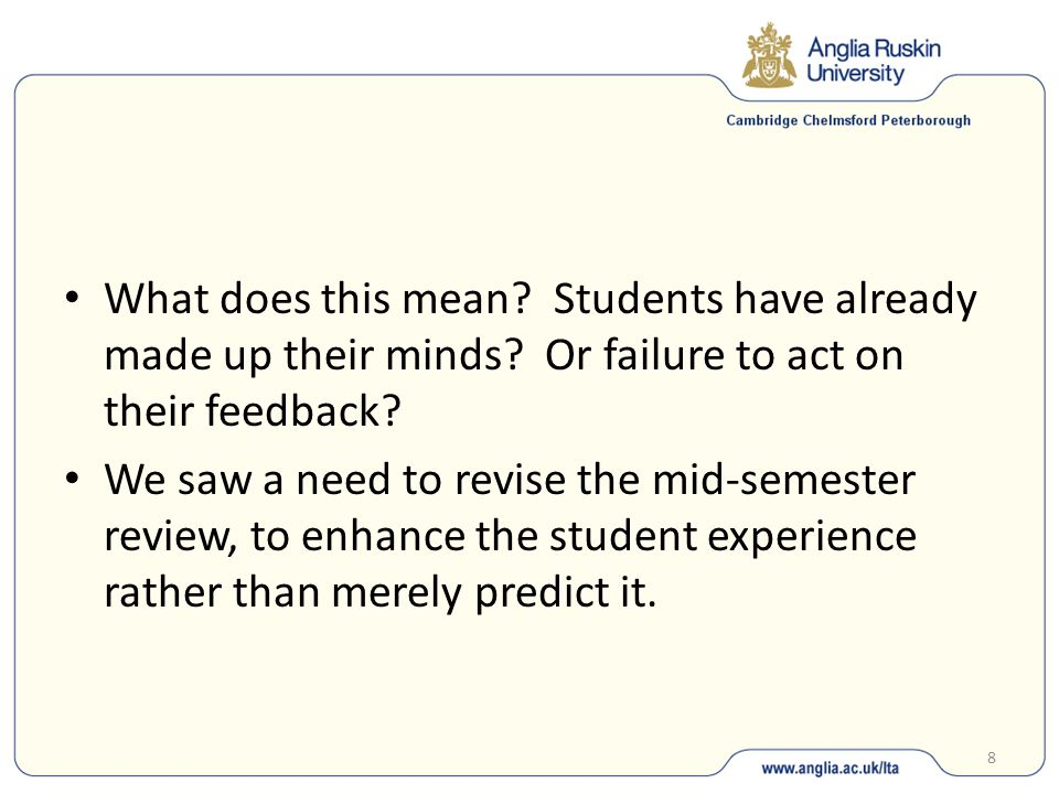 8 What does this mean. Students have already made up their minds.