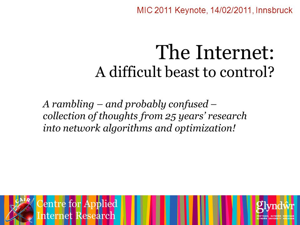 Centre for Applied Internet Research The Internet: A difficult beast to control.