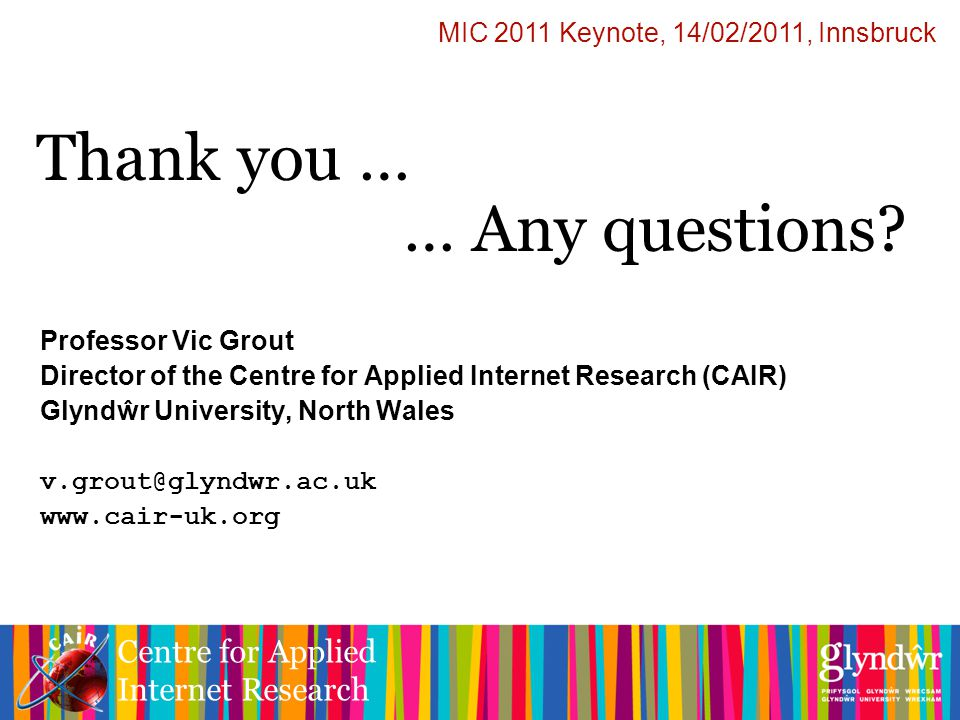 Centre for Applied Internet Research Thank you … … Any questions.