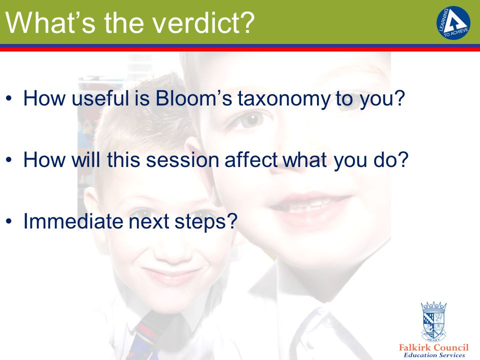 What's the verdict. How useful is Bloom's taxonomy to you.