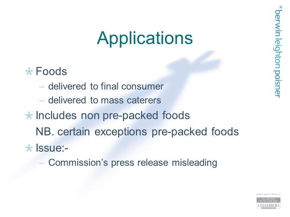 Applications Foods –delivered to final consumer –delivered to mass caterers Includes non pre-packed foods NB.