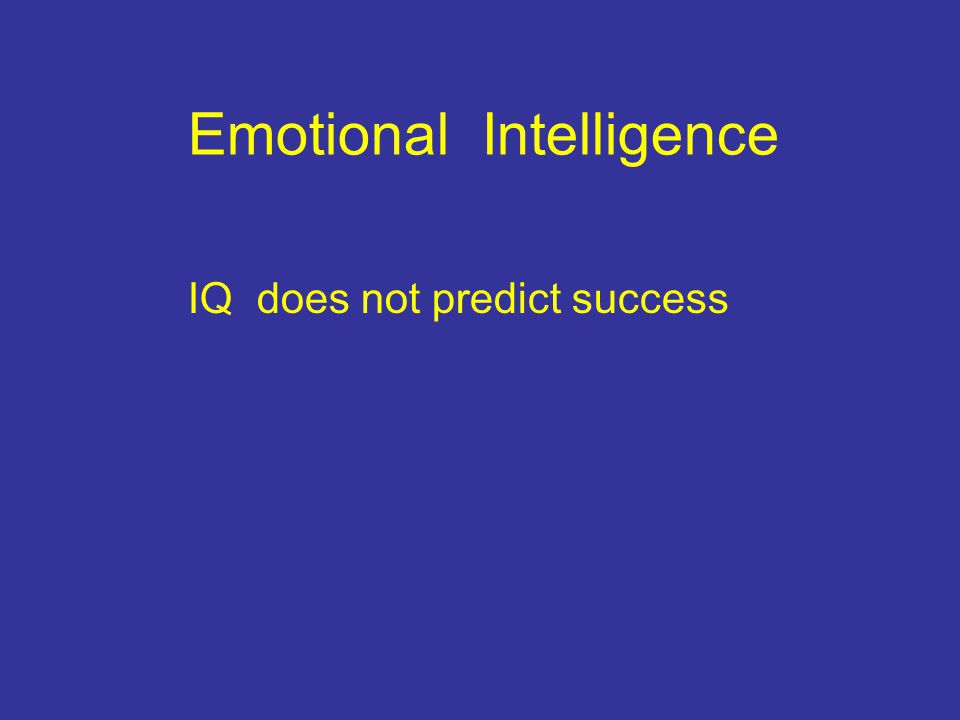 Emotional Intelligence IQ does not predict success
