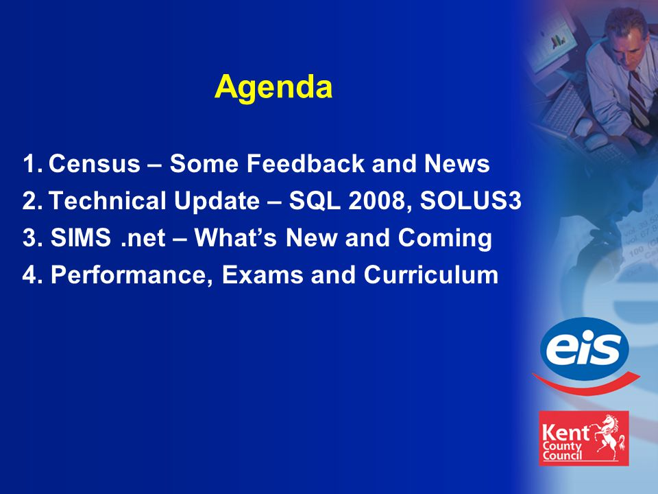 Agenda 1.Census – Some Feedback and News 2.Technical Update – SQL 2008, SOLUS3 3.