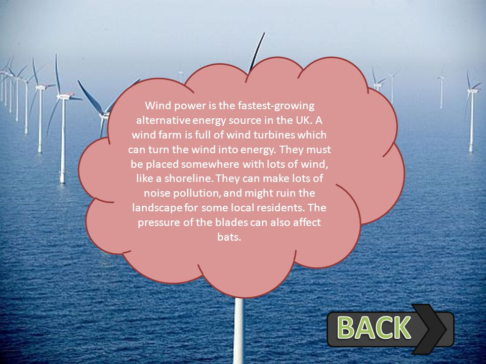 Wind power is the fastest-growing alternative energy source in the UK.