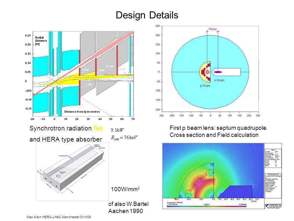 Max Klein HERA-LHeC Manchester 31/1/08 Design Details First p beam lens: septum quadrupole.
