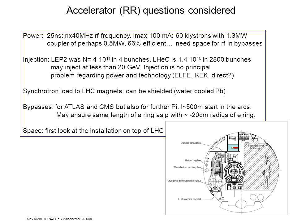 Max Klein HERA-LHeC Manchester 31/1/08 Accelerator (RR) questions considered Power: 25ns: nx40MHz rf frequency.