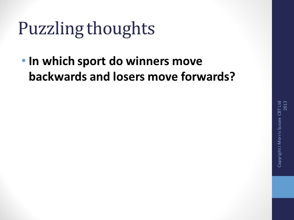 Puzzling thoughts In which sport do winners move backwards and losers move forwards.