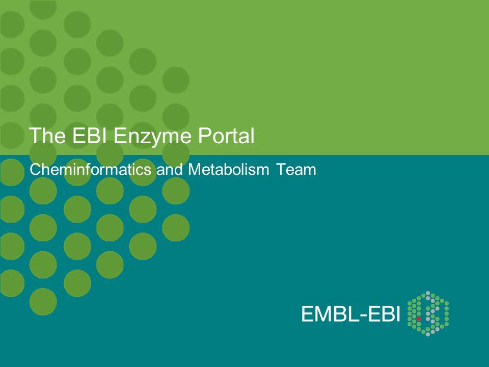 The EBI Enzyme Portal Cheminformatics and Metabolism Team