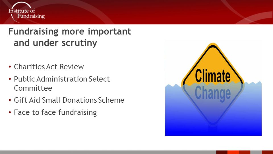 Fundraising more important and under scrutiny Charities Act Review Public Administration Select Committee Gift Aid Small Donations Scheme Face to face