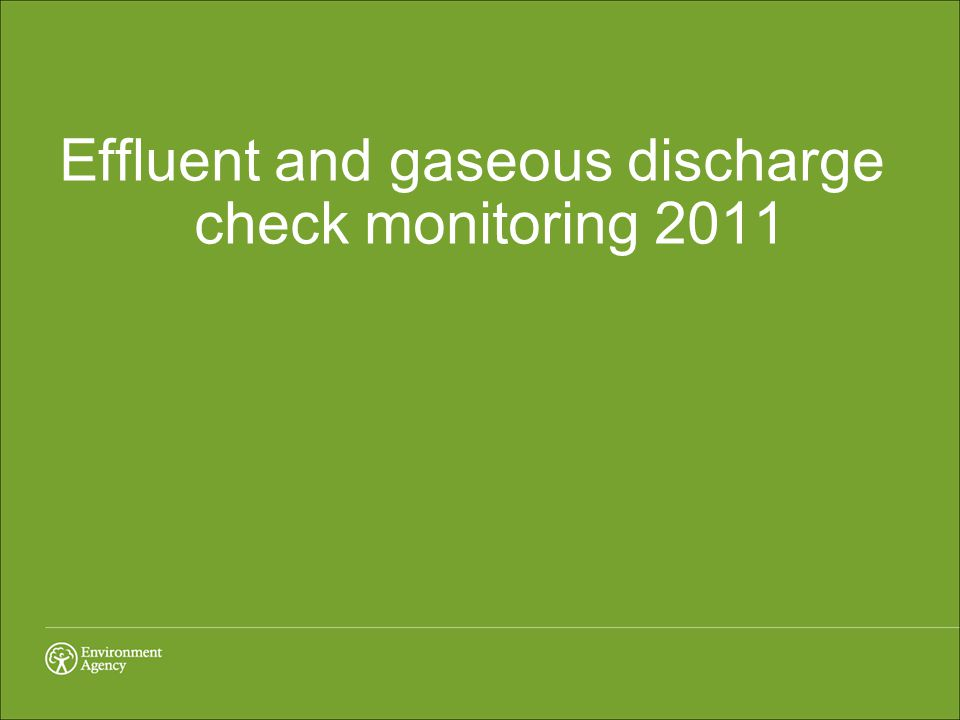 Effluent and gaseous discharge check monitoring 2011
