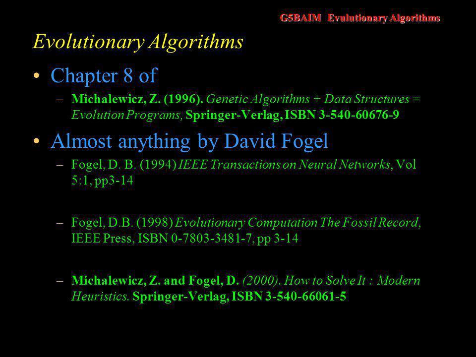 G5BAIM Evulutionary Algorithms Evolutionary Algorithms Chapter 8 of –Michalewicz, Z.
