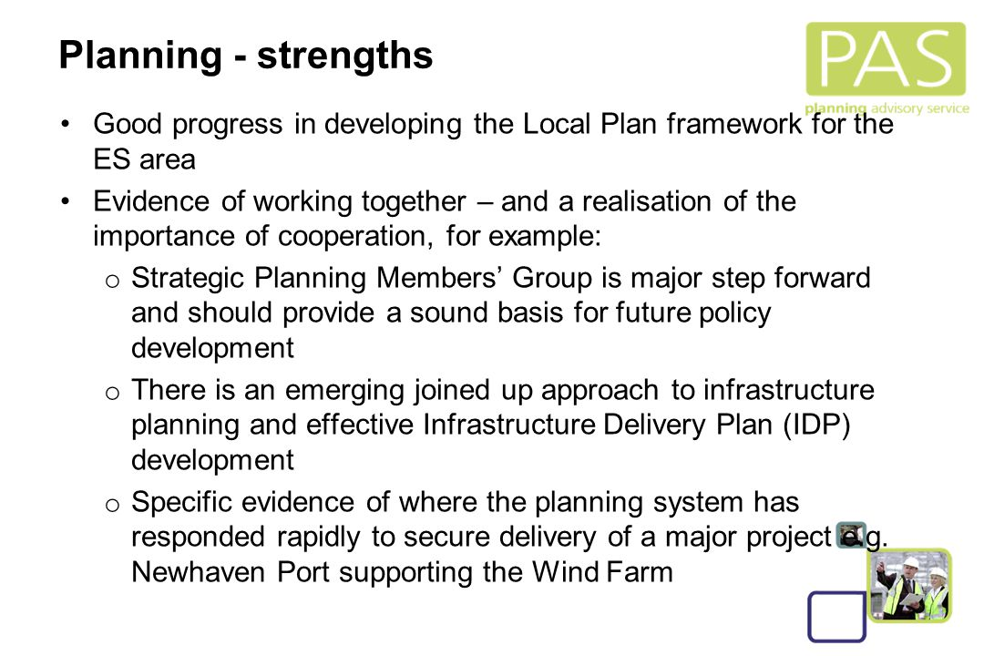 13 Planning - strengths Good progress in developing the Local Plan framework for the ES area Evidence of working together – and a realisation of the i