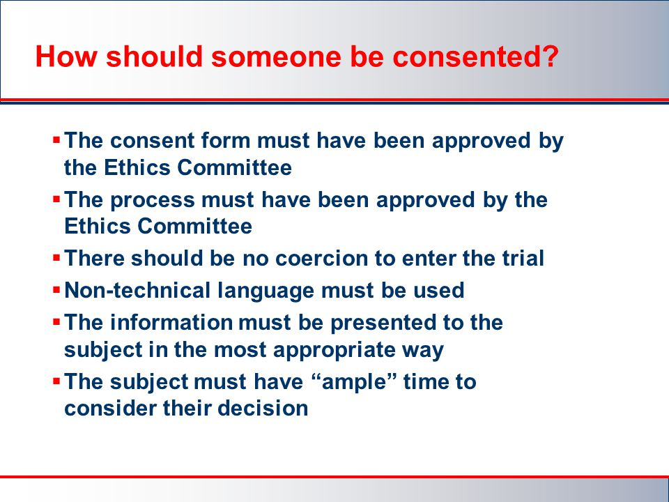 How should someone be consented.