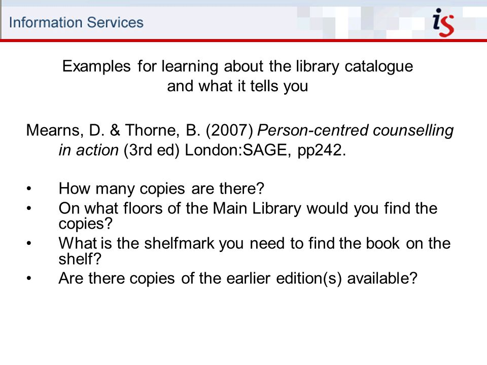 Examples for learning about the library catalogue and what it tells you Mearns, D.