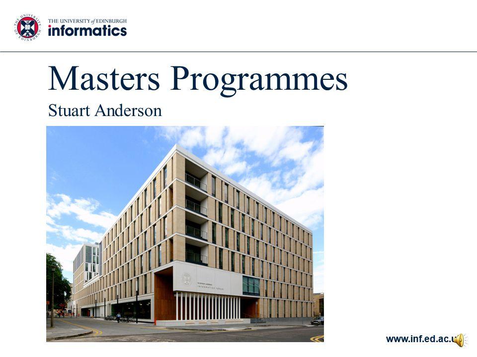 www.inf.ed.ac.uk Masters Programmes Stuart Anderson