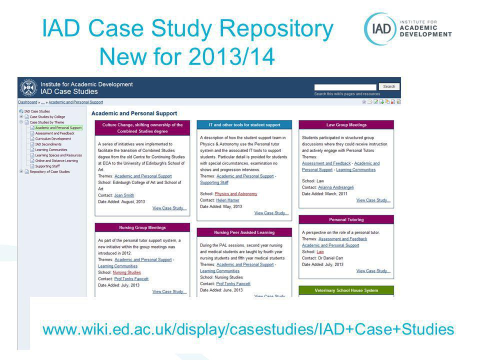 IAD Case Study Repository New for 2013/14 www.wiki.ed.ac.uk/display/casestudies/IAD+Case+Studies