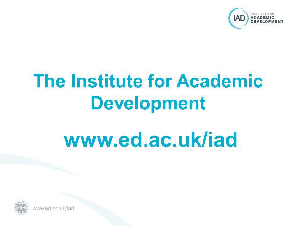 The Institute for Academic Development www.ed.ac.uk/iad