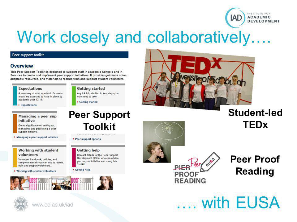 Work closely and collaboratively…. ….