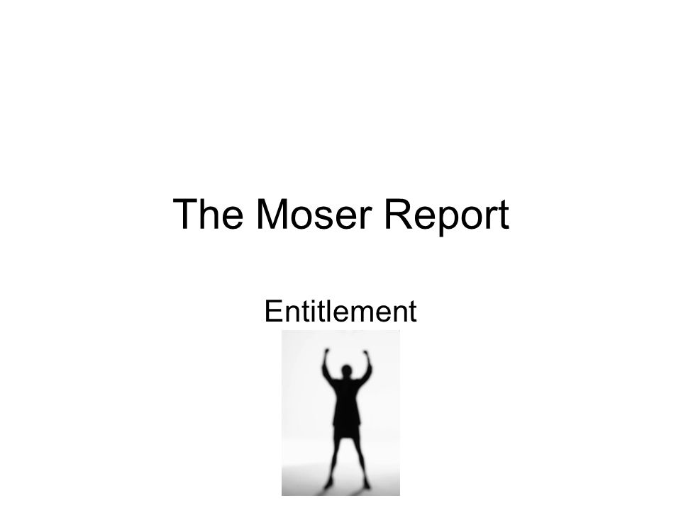 The Moser Report Entitlement