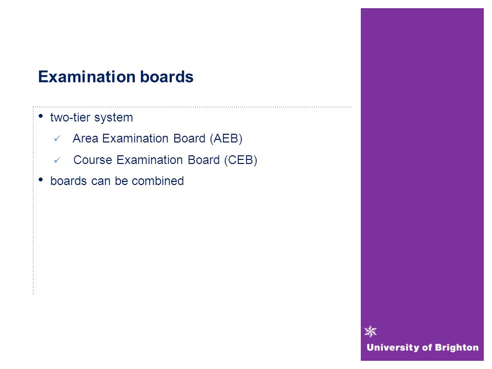 Examination boards two-tier system Area Examination Board (AEB) Course Examination Board (CEB) boards can be combined