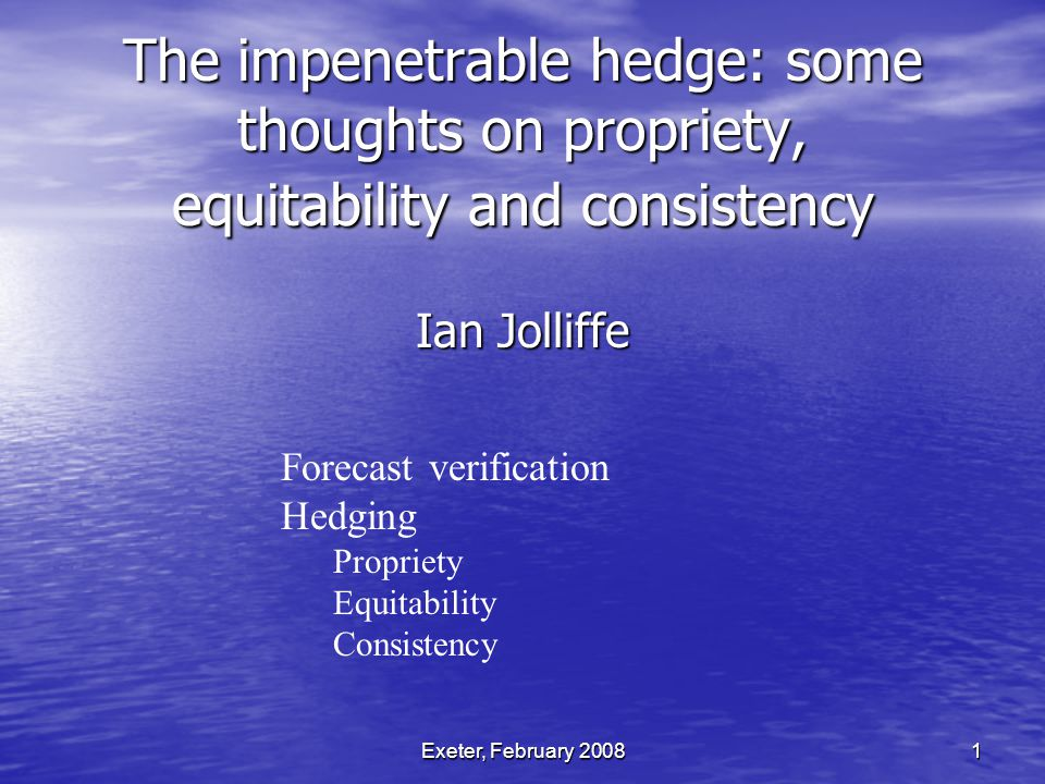 2 Forecast verification Forecasts of weather and climate are made at all timescales.