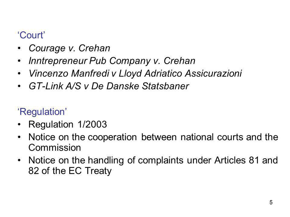 5 'Court' Courage v. Crehan Inntrepreneur Pub Company v.