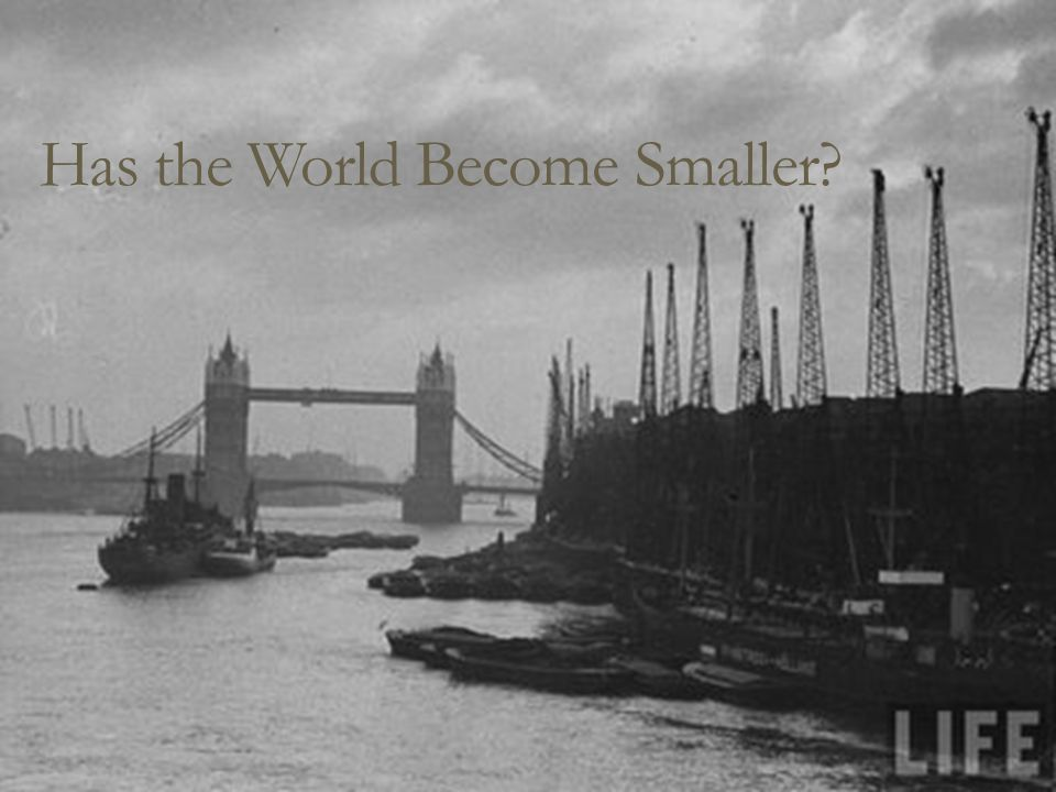 Has the World Become Smaller?
