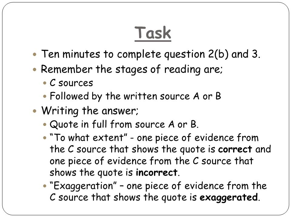 Task Ten minutes to complete question 2(b) and 3.