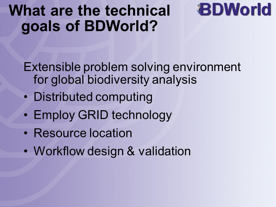 What are the technical goals of BDWorld.