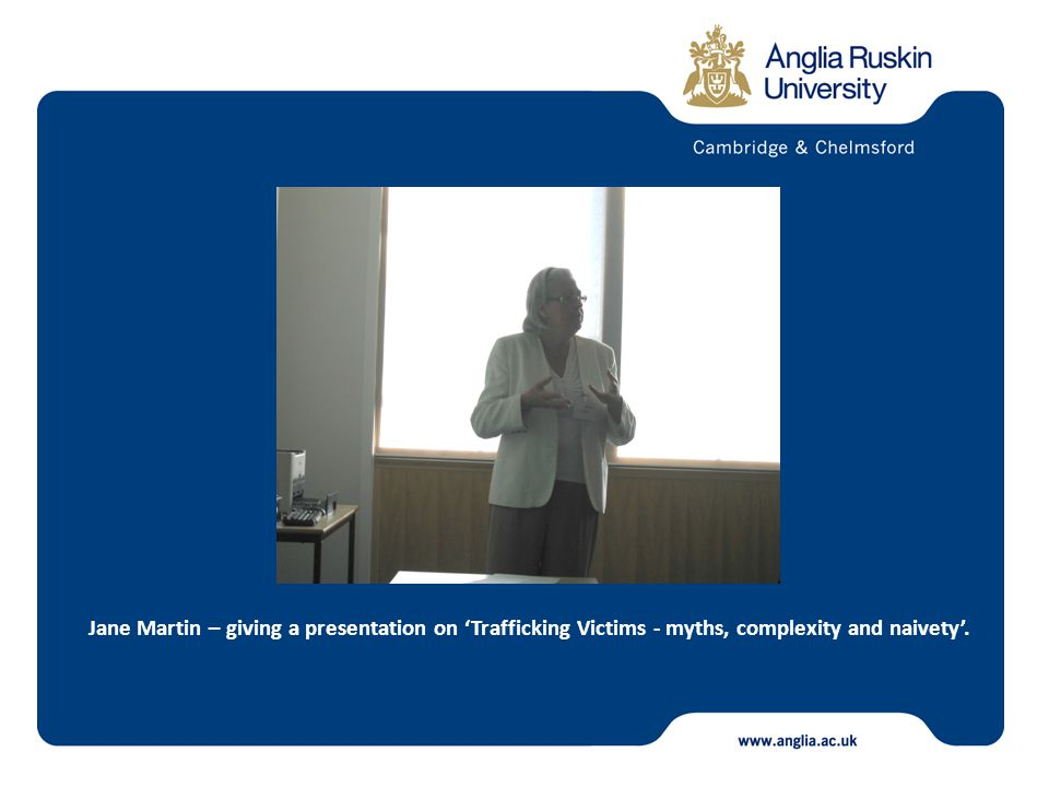 Jane Martin – giving a presentation on 'Trafficking Victims - myths, complexity and naivety'.