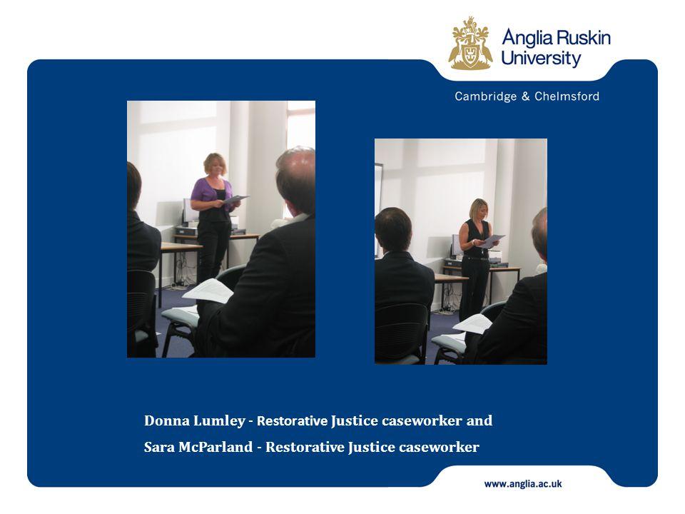 Donna Lumley - Restorative Justice caseworker and Sara McParland - Restorative Justice caseworker