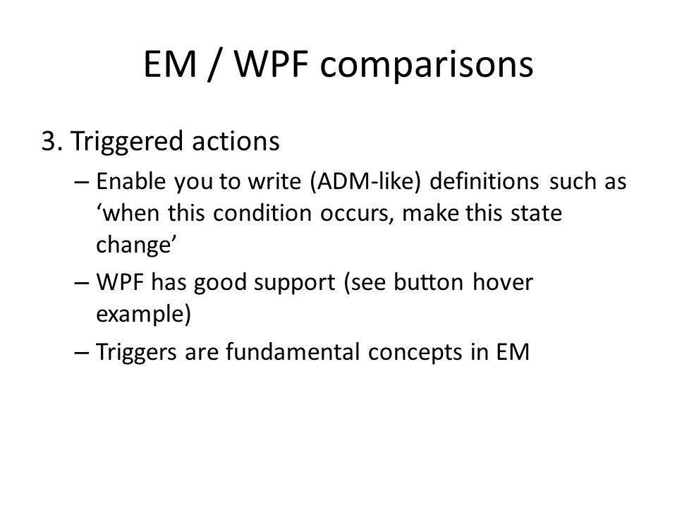EM / WPF comparisons 3.