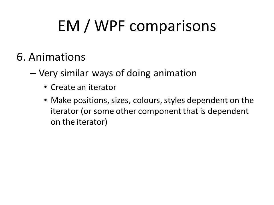 EM / WPF comparisons 6.