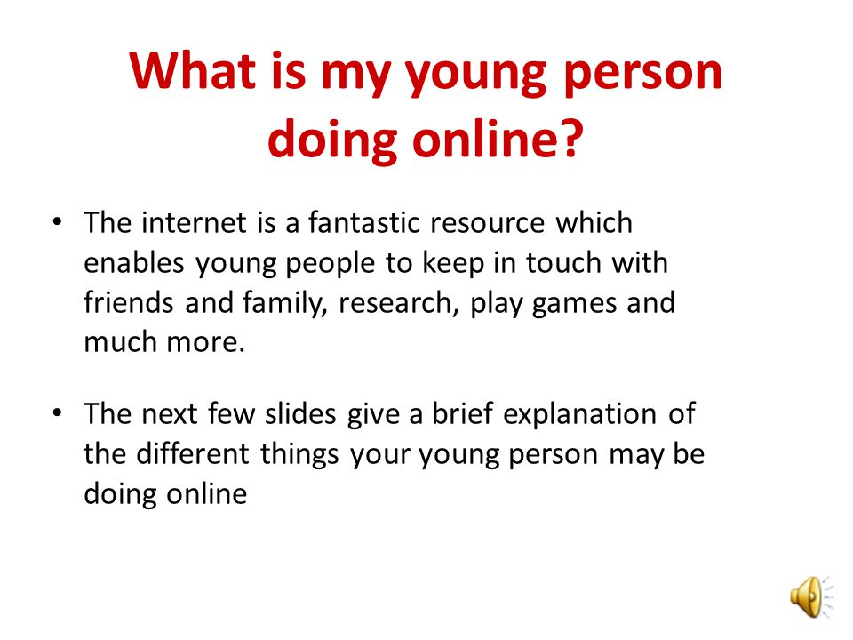 Overview What is my young person doing online.