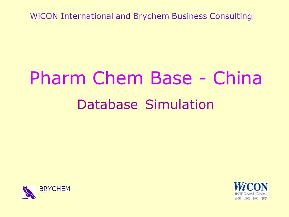 WiCON International and Brychem Business Consulting BRYCHEM Pharm Chem Base - China Database Simulation
