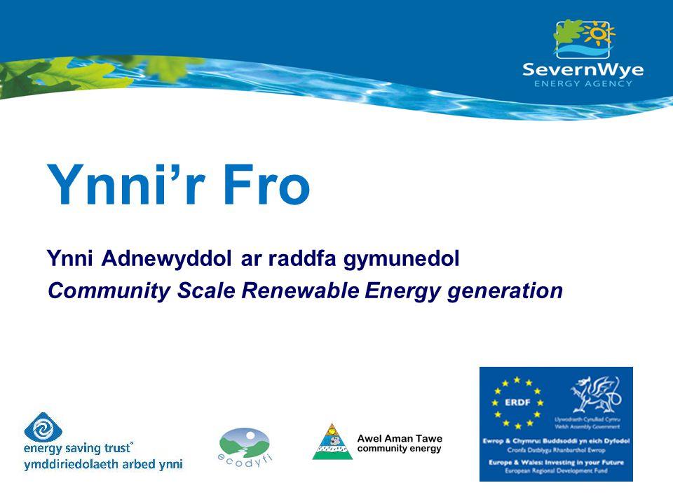 Ynni'r Fro Ynni Adnewyddol ar raddfa gymunedol Community Scale Renewable Energy generation