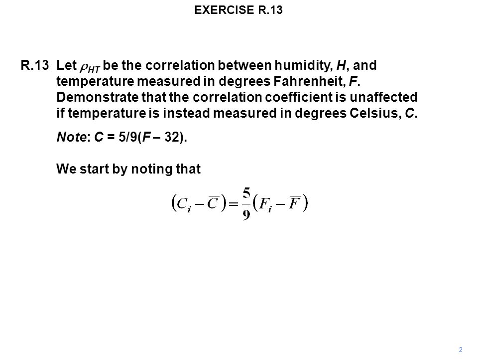 EXERCISE R.13 R.13Let  HT be the correlation between humidity, H, and temperature measured in degrees Fahrenheit, F. Demonstrate that the correlation