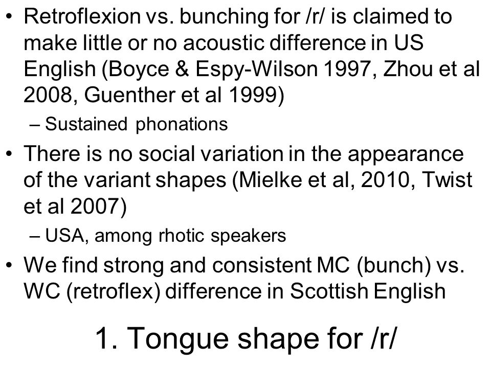 Covert gesture in a derhoticising speaker car Scobbie & Stuart-Smith (2008) find that articulatorily a strong rhotic gesture may be retained, delayed beyond strong source energy into (near-)silence Seen also in Dutch (Scobbie and Sebregts, 2011) nb bunched /r/
