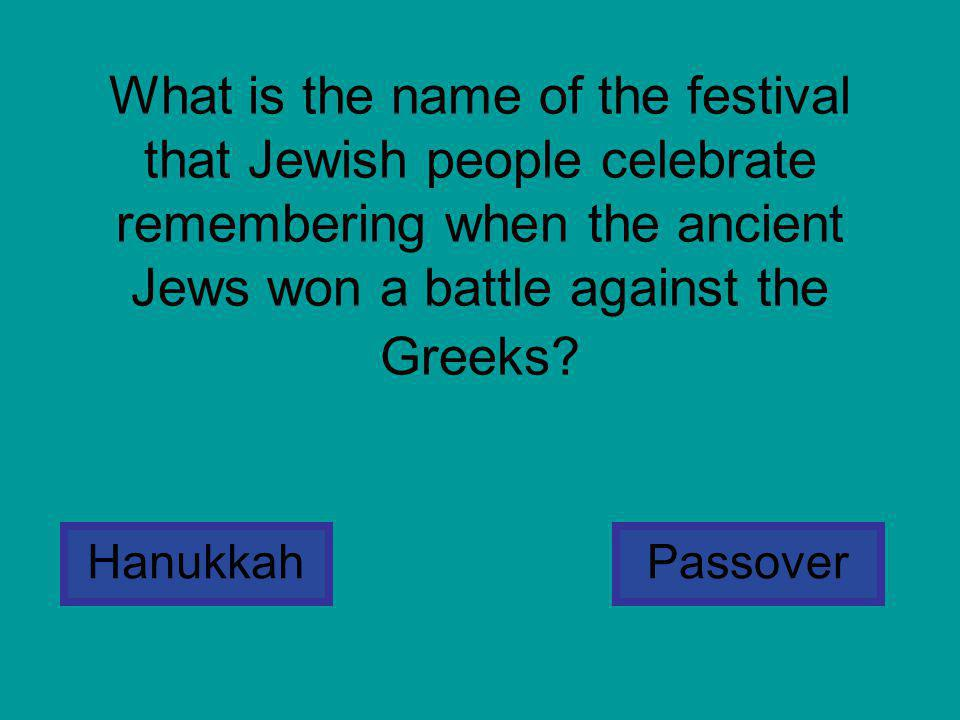 What is the name of the festival that Jewish people celebrate remembering when the ancient Jews won a battle against the Greeks.