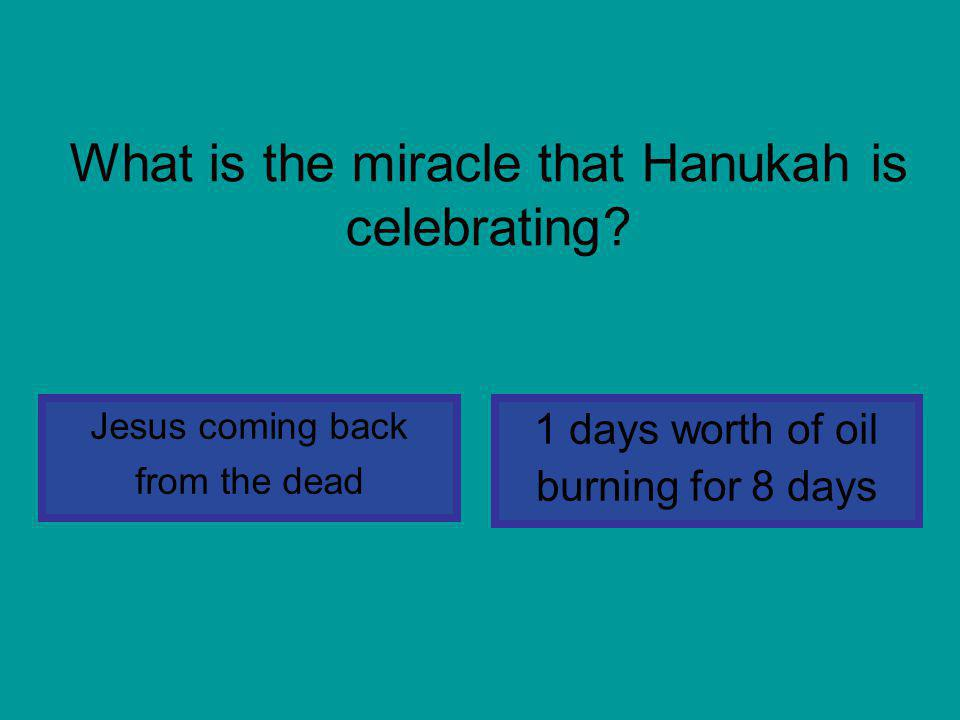 What is the miracle that Hanukah is celebrating.