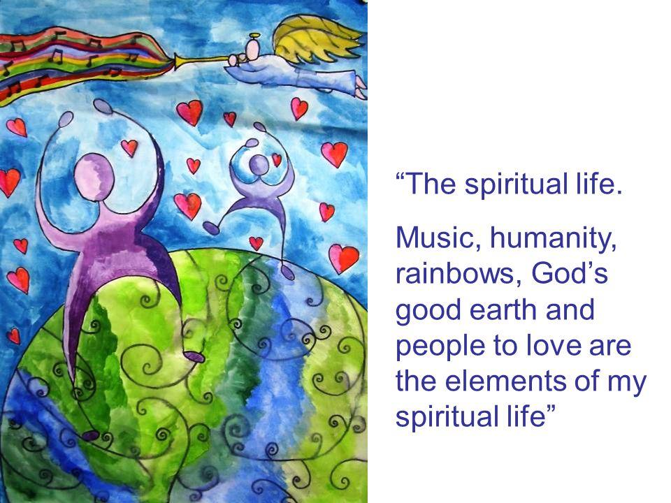 The spiritual life.