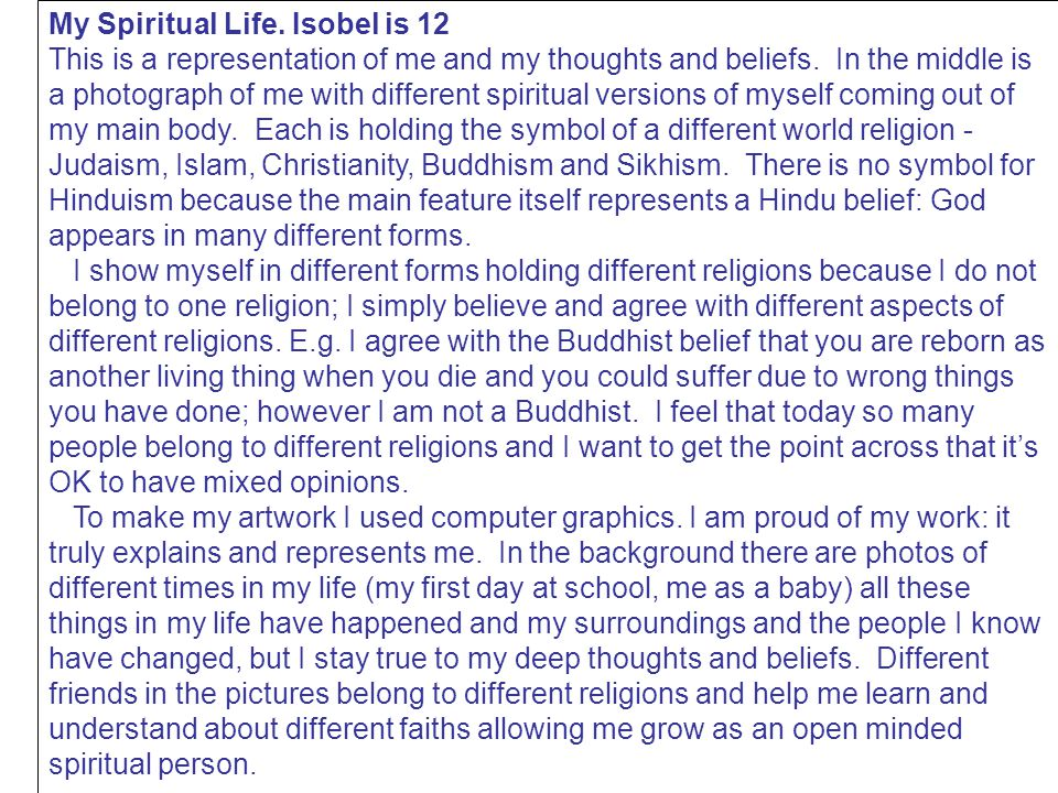 My Spiritual Life. Isobel is 12 This is a representation of me and my thoughts and beliefs.