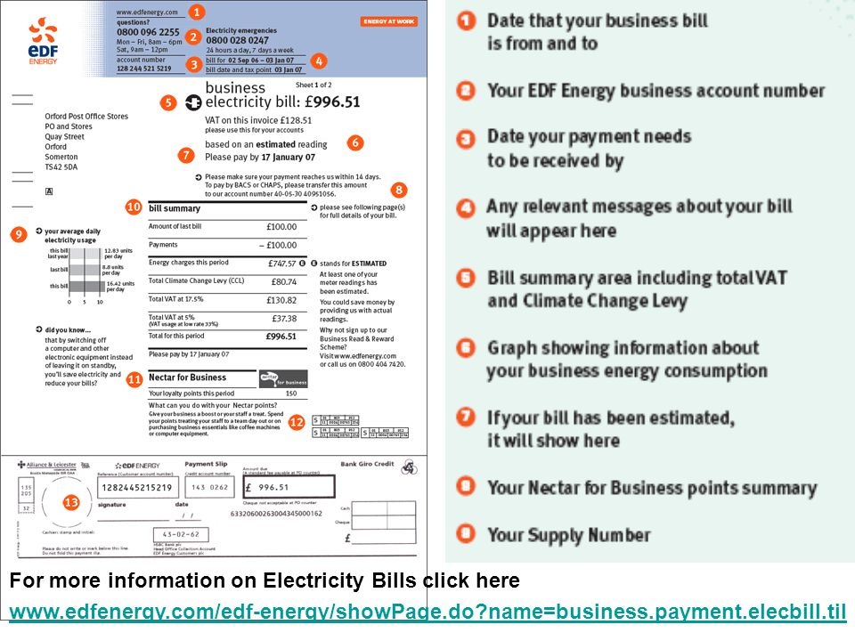For more information on Electricity Bills click here www.edfenergy.com/edf-energy/showPage.do name=business.payment.elecbill.til