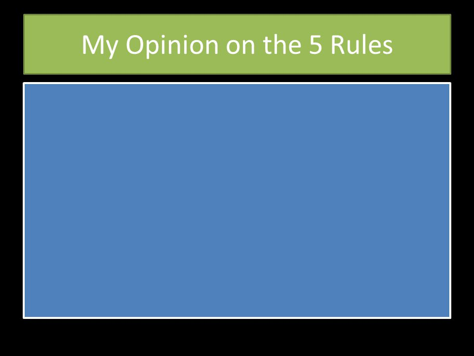 My Opinion on the 5 Rules