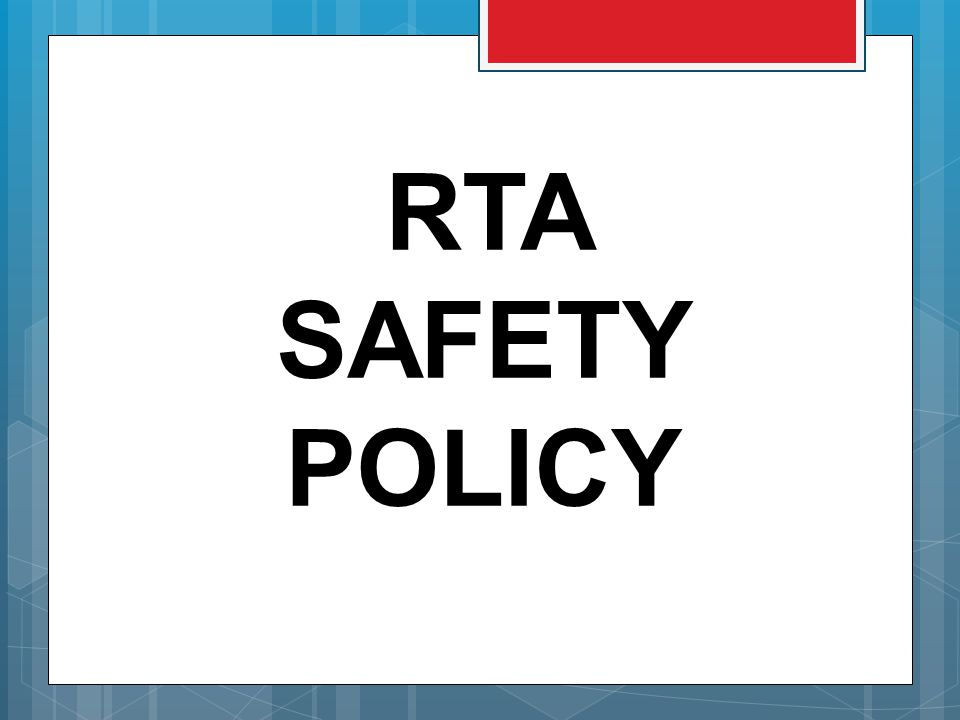 RTA SAFETY POLICY