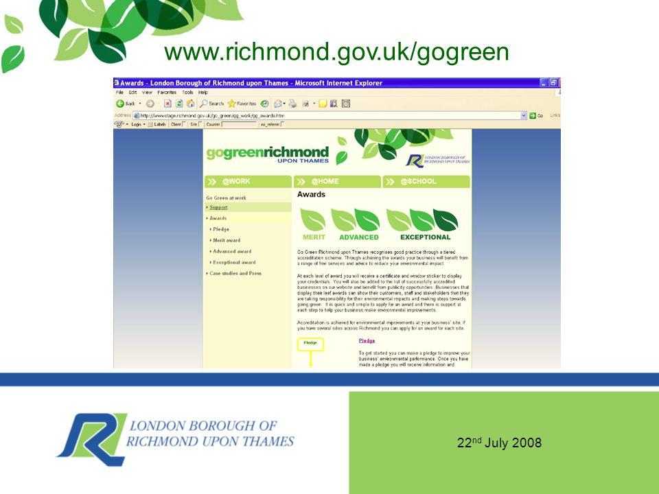 22 nd July 2008 www.richmond.gov.uk/gogreen