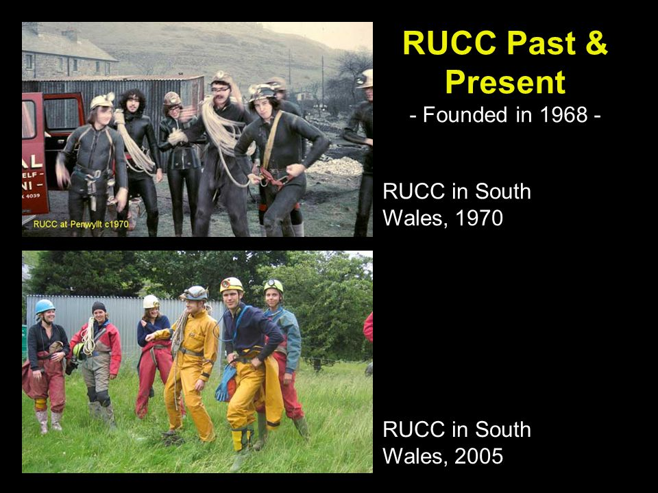 RUCC Past & Present - Founded in RUCC in South Wales, 2005 RUCC in South Wales, 1970